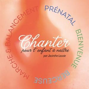 jacinthe-lavoie-cd-chanter-pour-enfant-naitre